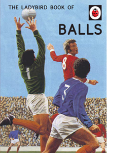 The Ladybird Book of Balls (HB)