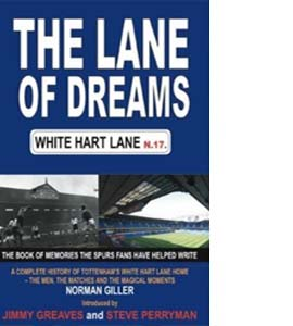The Lane of Dreams : A Complete History of White Hart Lane