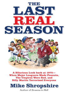 The Last Real Season: A Hilarious Look Back at 1975 (HB)