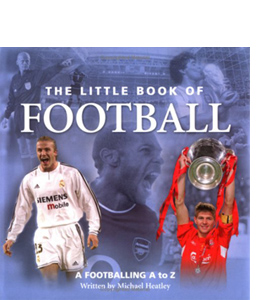 The Little Book of Football. A Footballing A to Z (HB)