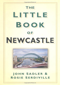 The Little Book of Newcastle (HB)
