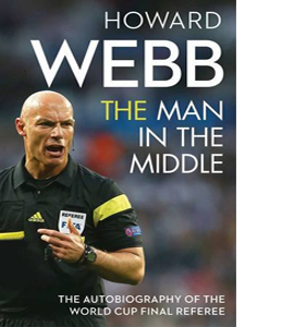 The Man in the Middle: The Autobiography of the World Cup Final