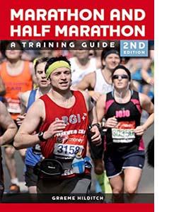 The Marathon and Half Marathon: A Training Guide