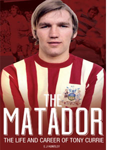 The Matador: The Life and Career of Tony Currie