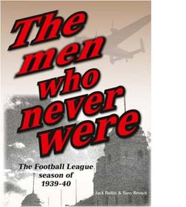 The Men Who Never Were: The Football League Season of 1939-40