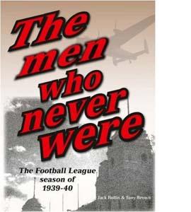 The Men Who Never Were: The Football League Season of 1939-40