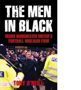 The Men in Black : Inside Man United's Football Hooligan Firm