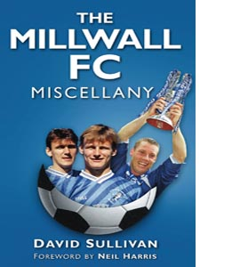 The Millwall FC Miscellany (HB)