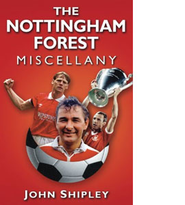 The Nottingham Forest Miscellany (HB)