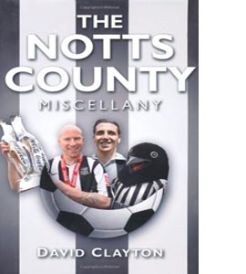 The Notts County Miscellany (HB)