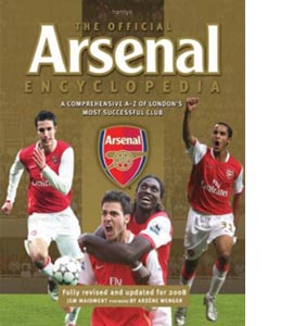 The Official Arsenal Encyclopedia : A Comprehensive A-Z of Londo