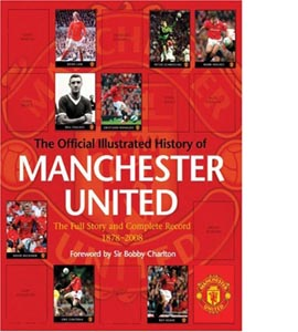 The Official Illustrated History Of Manchester United (HB)