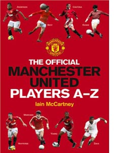 The Official Manchester United Players' A-Z (HB)