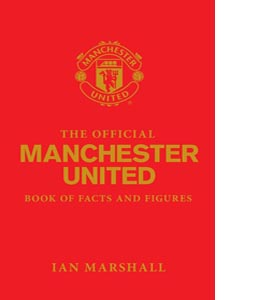 The Official Manchester United Book of Facts and Figures (HB)