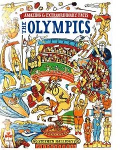 The Olympics (Amazing and Extraordinary Facts)