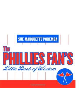 The Phillies Fan's Little Book of Wisdom