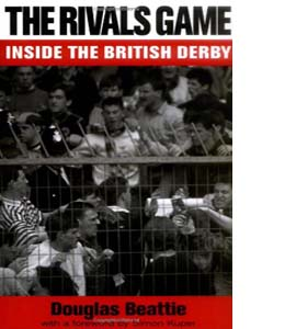 The Rivals Game: Inside the British Derby (HB)