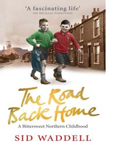 The Road Back Home: A Northern Childhood