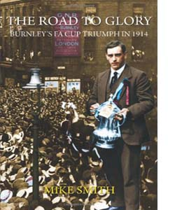 The Road to Glory: Burnley's FA Cup Triumph in 1914