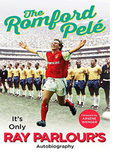 The Romford Pelé: It's only Ray Parlour's autobiography (HB)