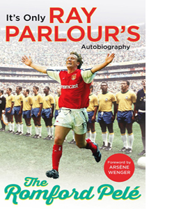 The Romford Pele: It's Only Ray Parlour's Autobiography