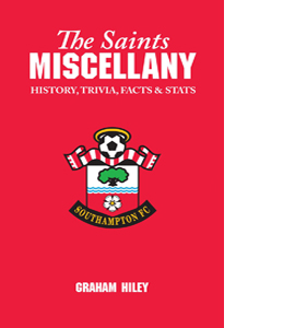 The Saints Miscellany: History, Trivia, Facts and Stats (HB)