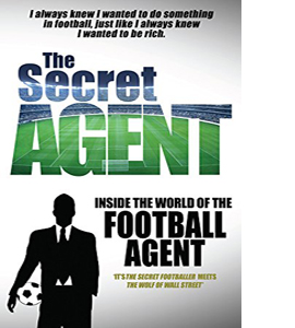 The Secret Agent: Inside of the World of the Football Agent