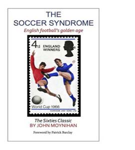 The Soccer Syndrome: English Football's Golden Age
