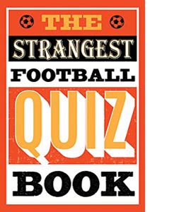 The Strangest Football Quiz Book
