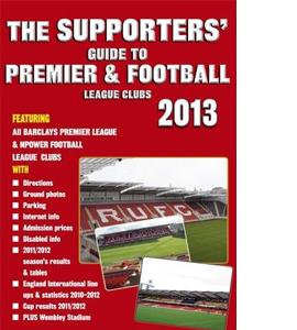 The Supporters' Guide to Premier & Football League Clubs 2013