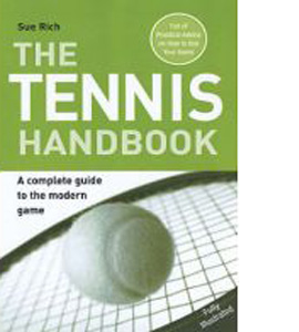 The Tennis Handbook : A Complete Guide To The Modern Game