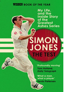 The Test: My Life, and the Story of the Greatest Ashes Series