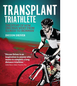 The Transplant Triathlete: How One Man Went from Illness to Iron