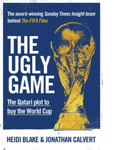 The Ugly Game: The Qatari Plot to Buy the World Cup (HB)