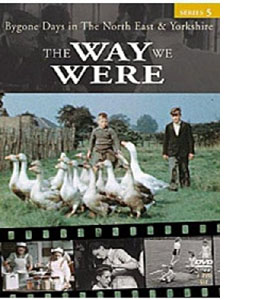 The Way We Were 5 - North East and Yorkshire (DVD)
