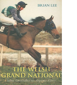 The Welsh Grand National: From Deerstalker to Supreme Glory