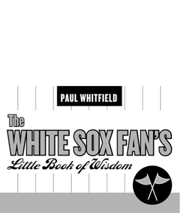 The White Sox Fans Little Book of Wisdom