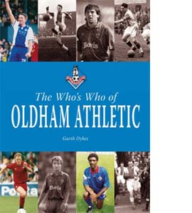 The Who's Who of Oldham Athletic (HB)