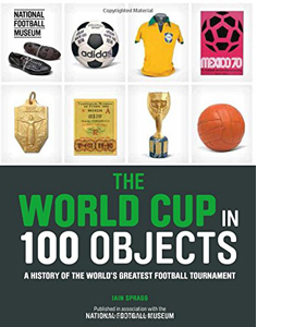 The World Cup in 100 Objects (HB)