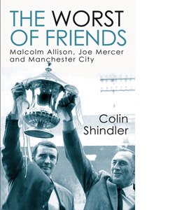 The Worst Of Friends - The Betrayal Of Joe Mercer