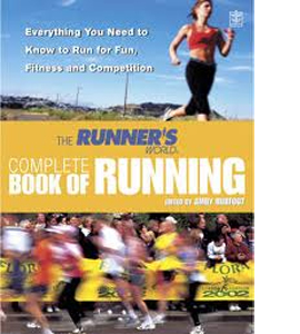 """The """"Runner's World"""" Complete Book of Running: Everything You Ne"""