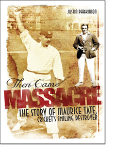 Then Came Massacre: The Story of England's Maurice Tate (HB)