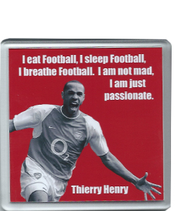 Thierry Henry Quote (Coaster)