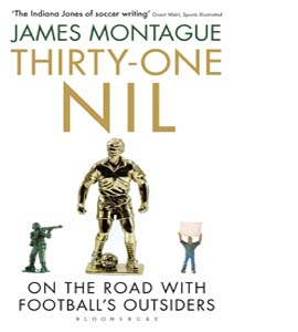 Thirty-One Nil: On the Road With Football's Outsiders