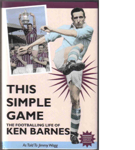 This Simple Game - The Footballing Life Of Ken Barnes (HB)