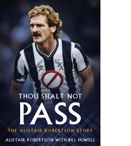Thou Shalt Not Pass: The Alistair Robertson Story