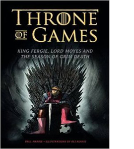 Throne of Games: King Fergie, Lord Moyes and the Season of Grim