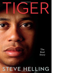 Tiger: The Real Story (HB)