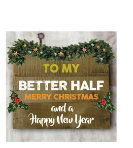 To My Better Half Merry Christmas (Greetings Card)