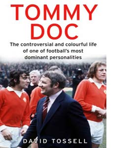Tommy Doc: The Controversial and Colourful Life